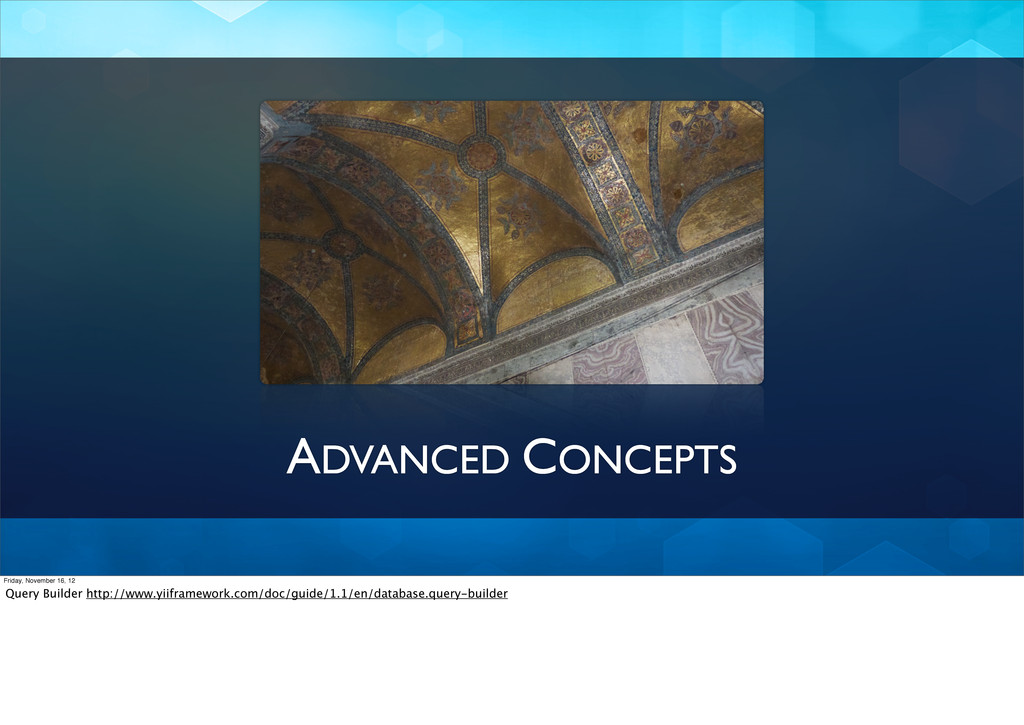 ADVANCED CONCEPTS Friday, November 16, 12 Query...