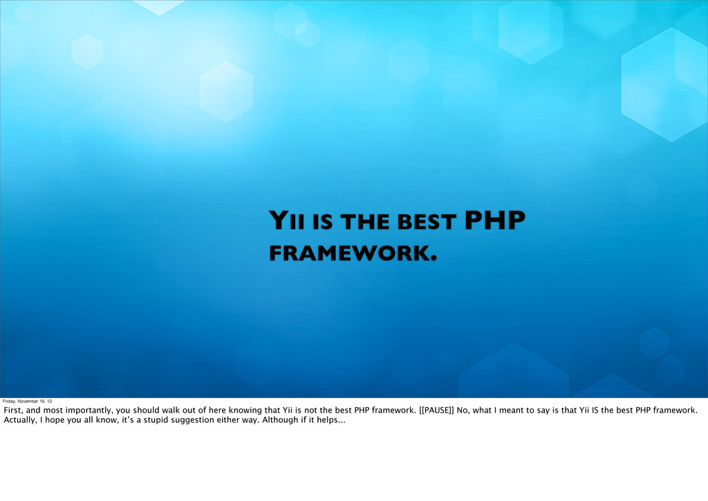 YII IS THE BEST PHP FRAMEWORK. Friday, November...