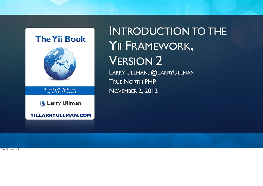 INTRODUCTION TO THE YII FRAMEWORK, VERSION 2 LA...