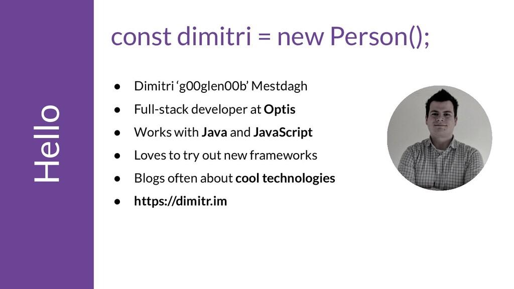 Hello const dimitri = new Person(); ● Dimitri '...