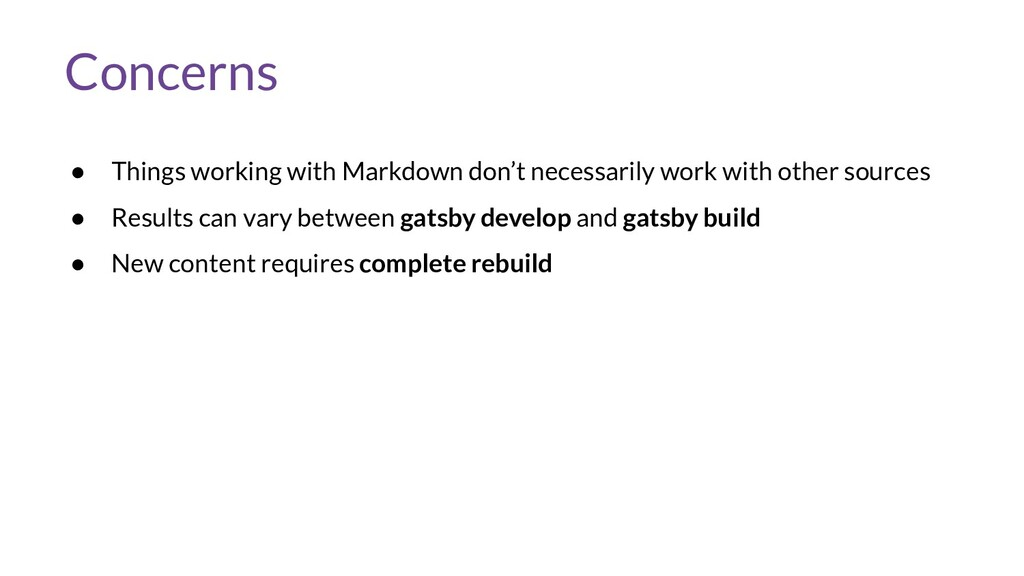 Concerns ● Things working with Markdown don't n...