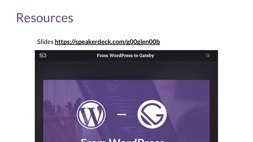 Resources Slides https://speakerdeck.com/g00gle...
