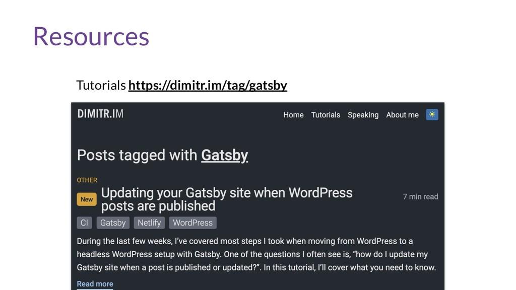 Resources Tutorials https://dimitr.im/tag/gatsby