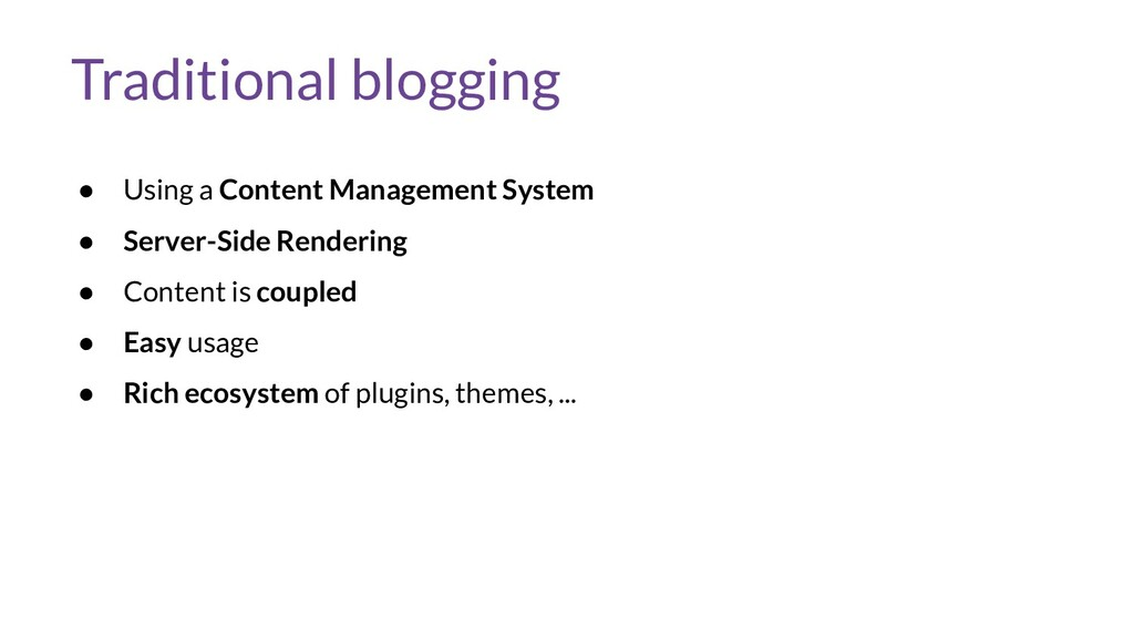 Traditional blogging ● Using a Content Manageme...