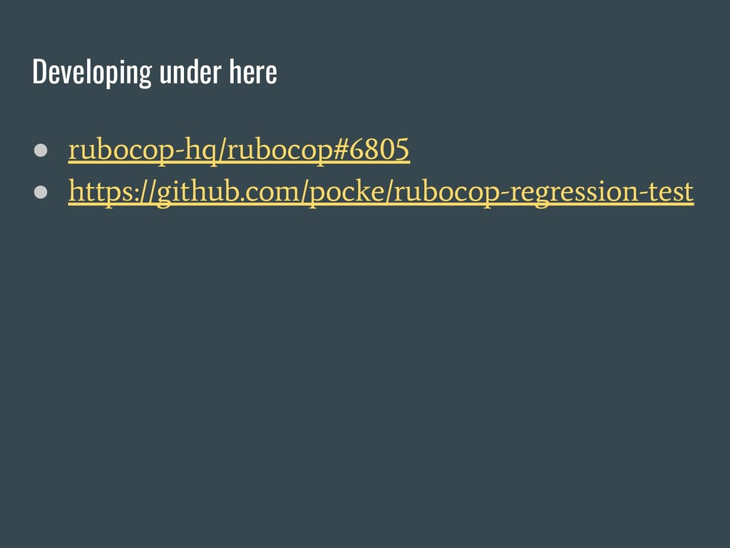 Developing under here ● rubocop-hq/rubocop#6805...