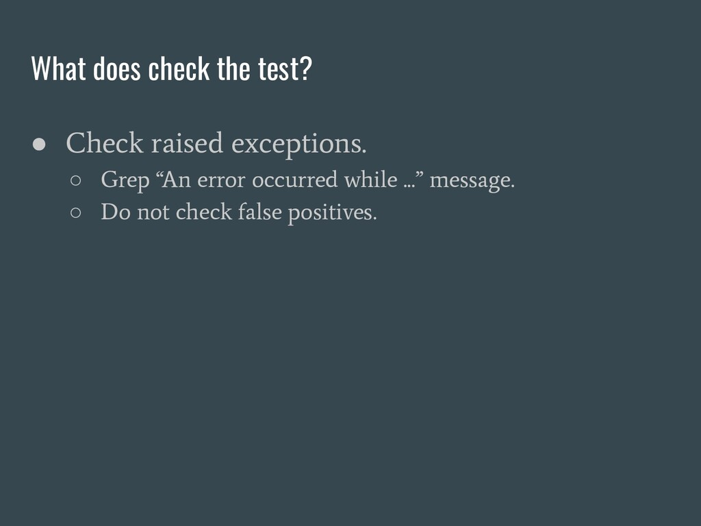 What does check the test? ● Check raised except...