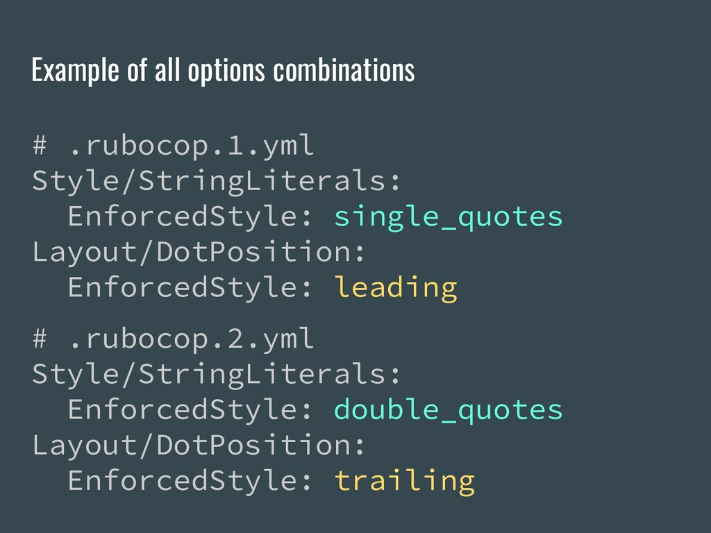 Example of all options combinations # .rubocop....