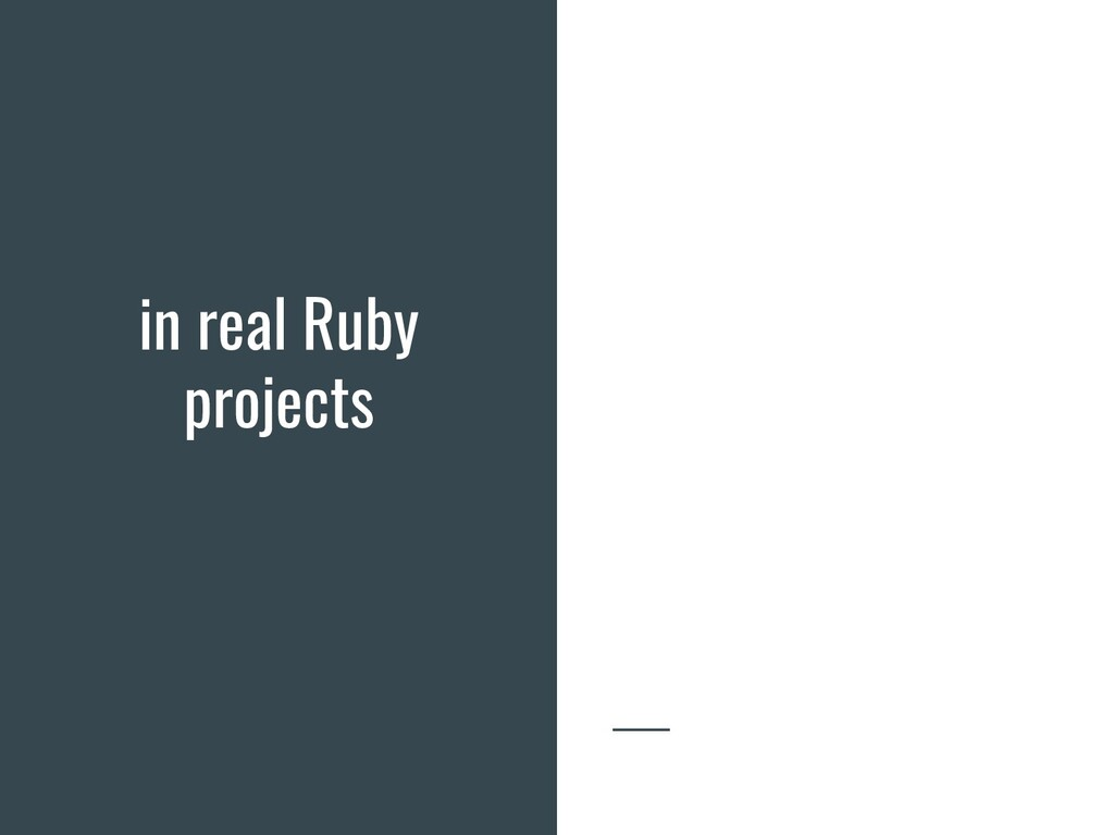 in real Ruby projects