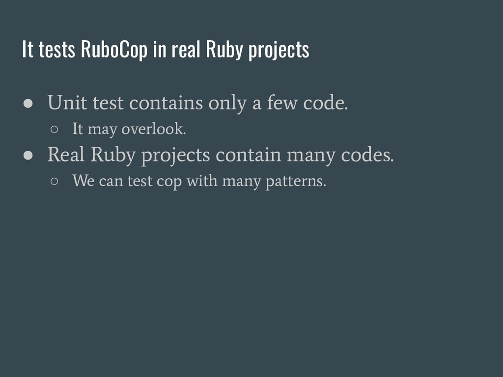 It tests RuboCop in real Ruby projects ● Unit t...