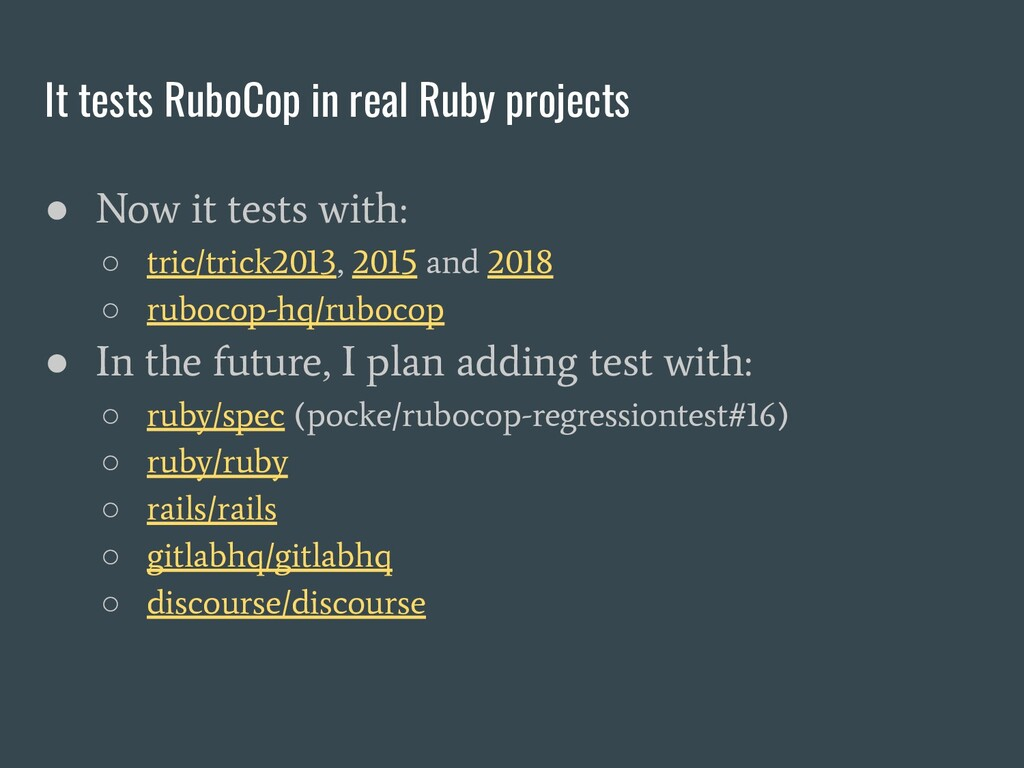 It tests RuboCop in real Ruby projects ● Now it...