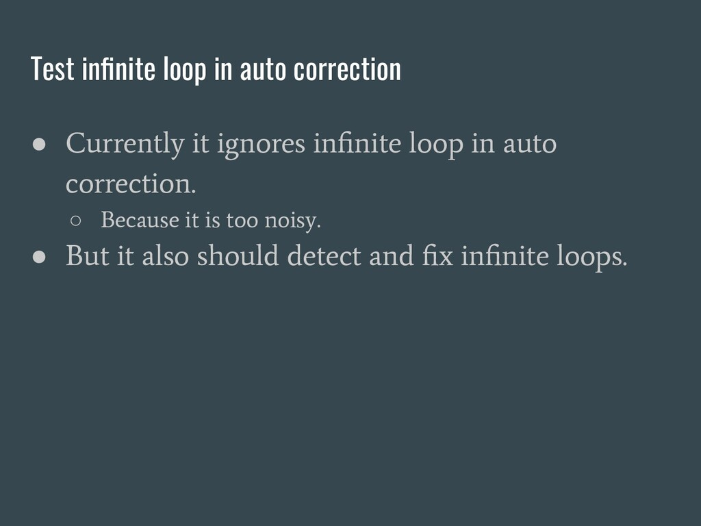 Test infinite loop in auto correction ● Currentl...