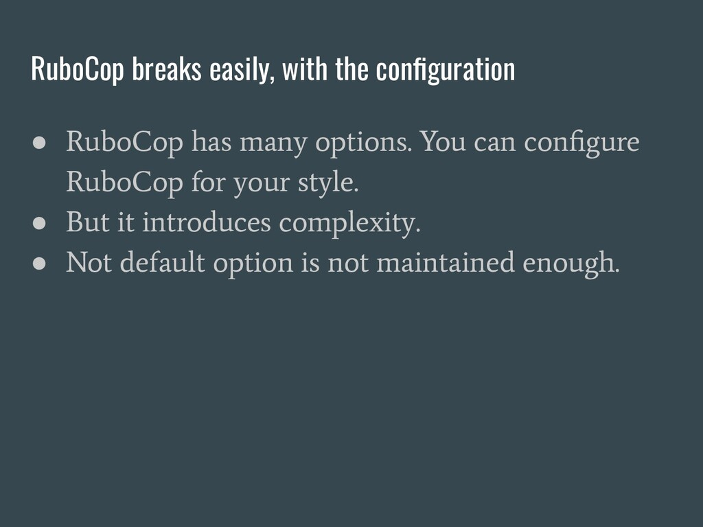 RuboCop breaks easily, with the configuration ● ...