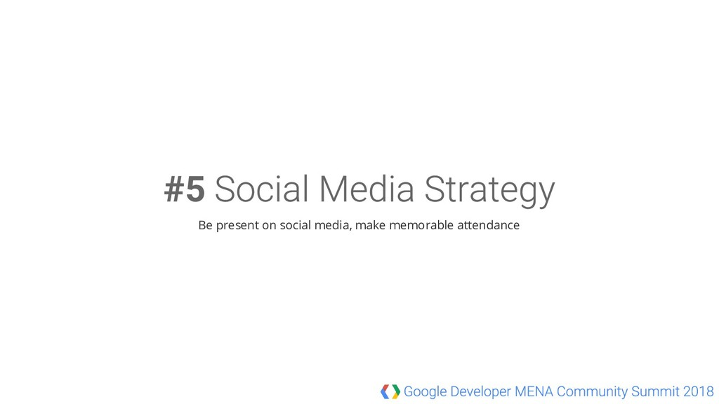 #5 Be present on social media, make memorable a...
