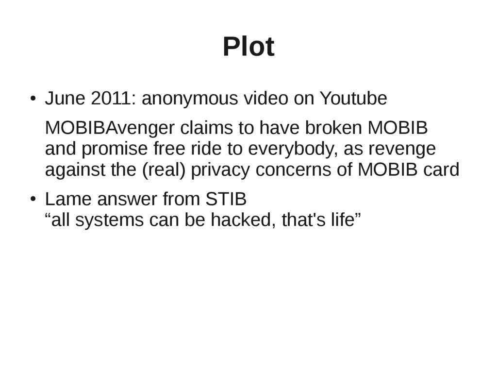 Plot ● June 2011: anonymous video on Youtube MO...