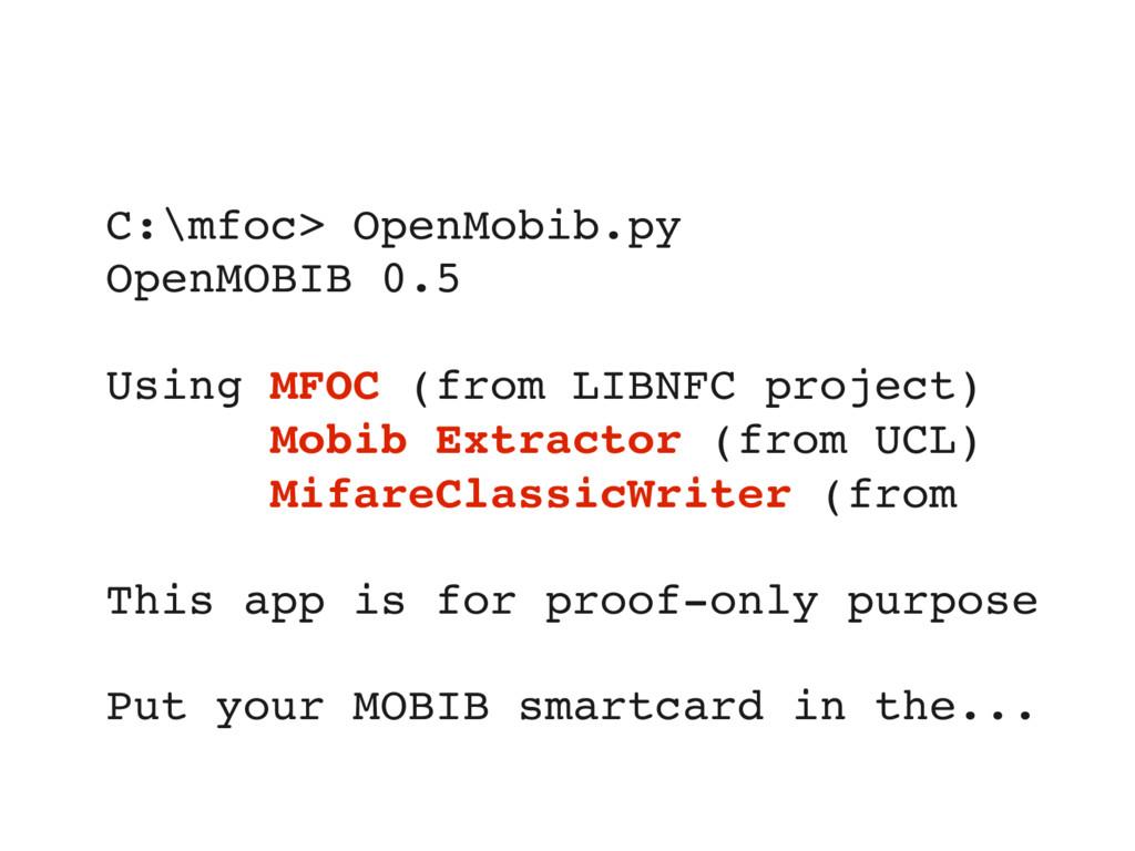 C:\mfoc> OpenMobib.py OpenMOBIB 0.5 Using MFOC ...