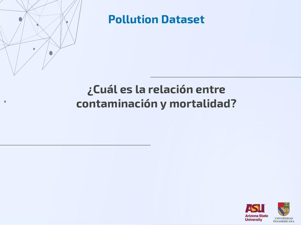 Pollution Dataset ¿Cuál es la relación entre co...