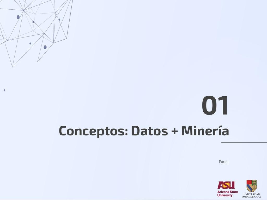Conceptos: Datos + Minería 01 Parte I