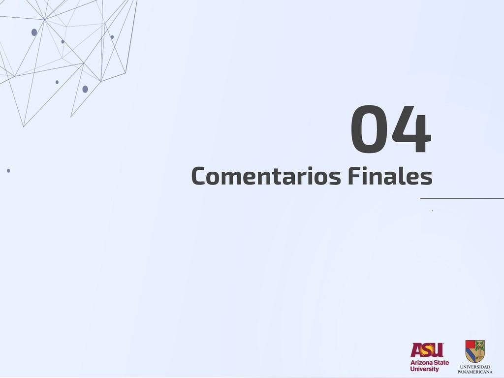 Comentarios Finales 04 .