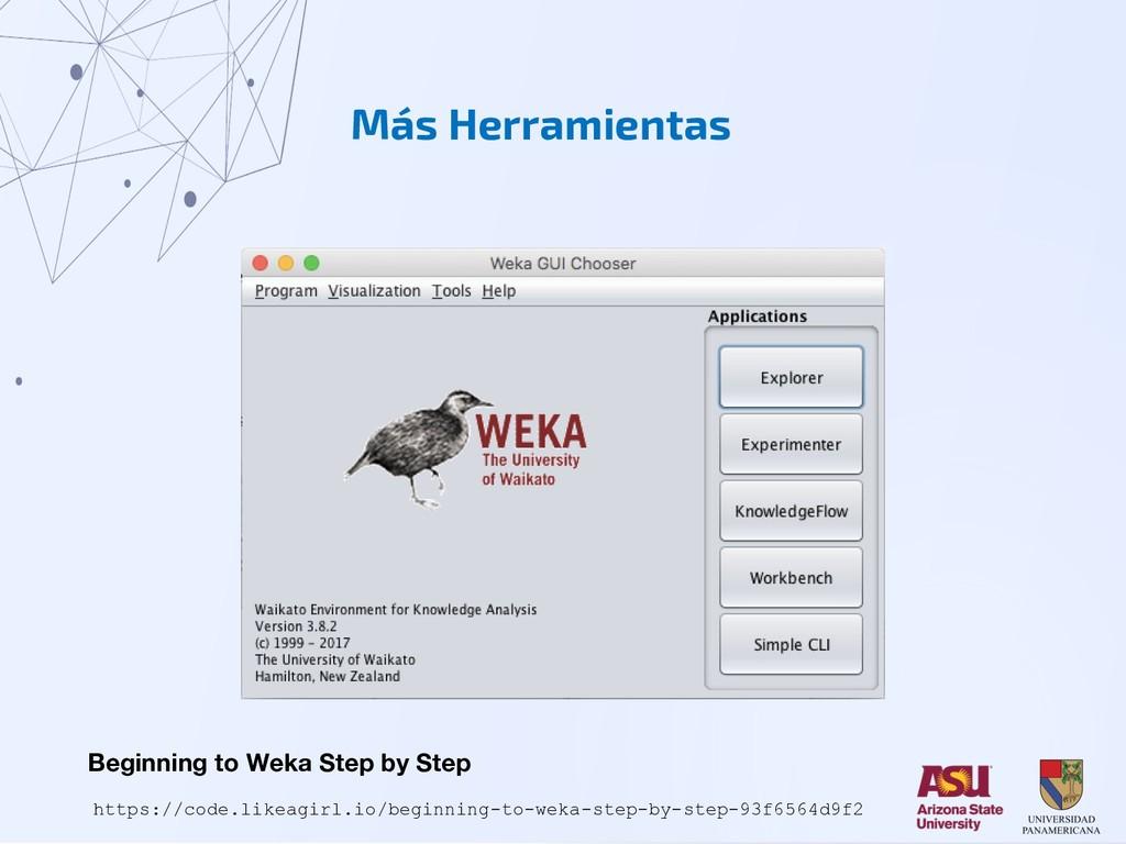 Más Herramientas Beginning to Weka Step by Step...
