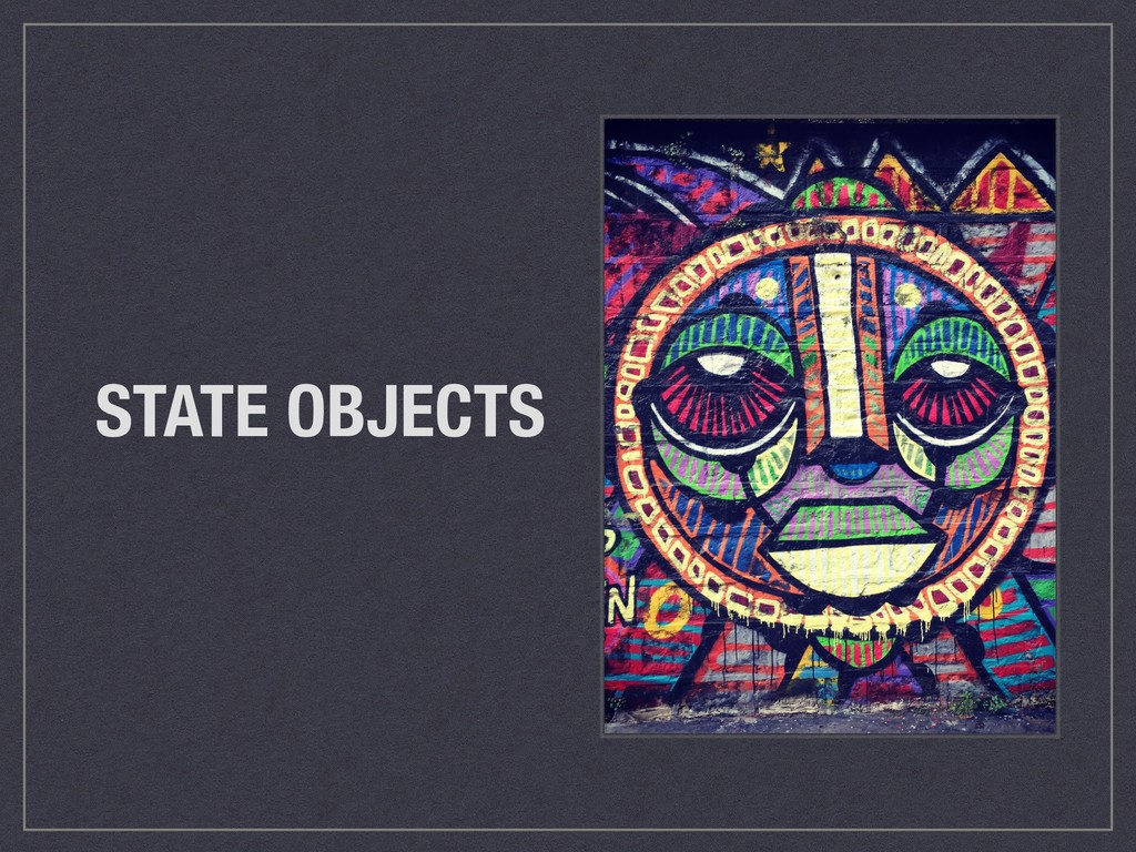 STATE OBJECTS