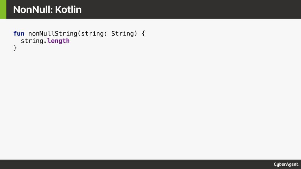fun nonNullString(string: String) { string.leng...