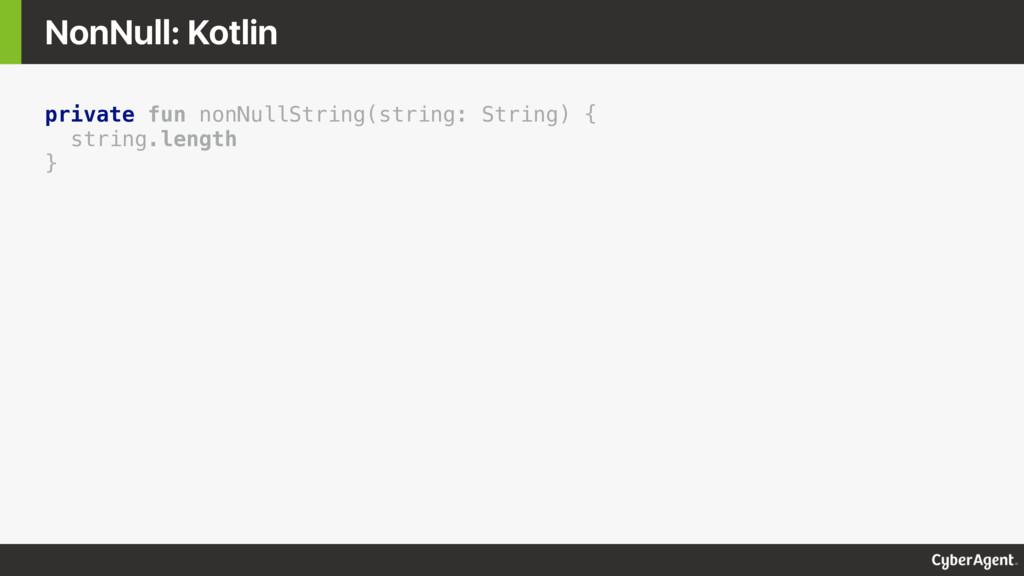 private fun nonNullString(string: String) { str...