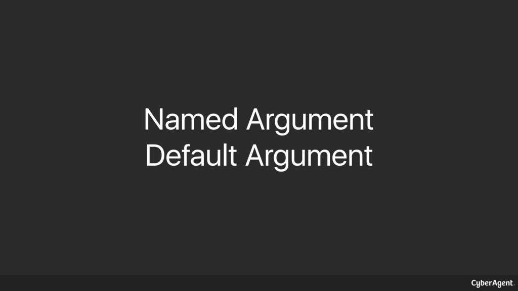 Named Argument Default Argument