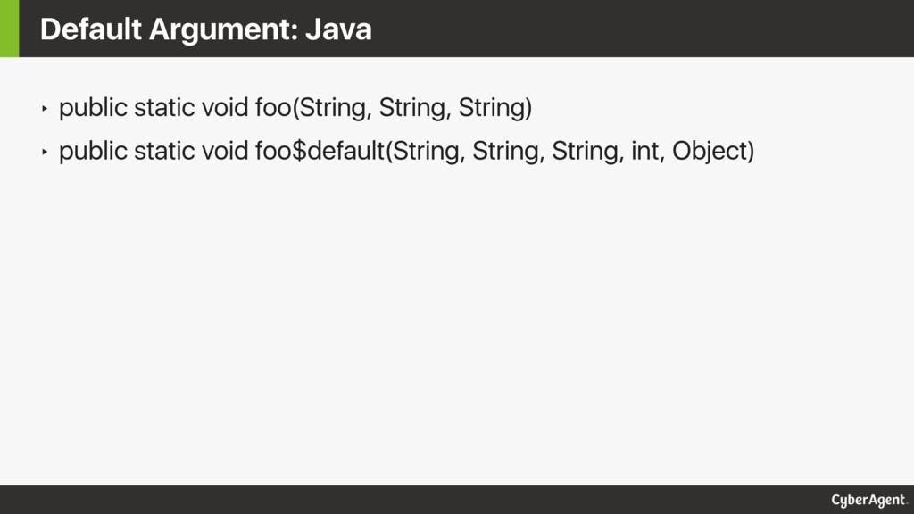 ‣ public static void foo(String, String, String...
