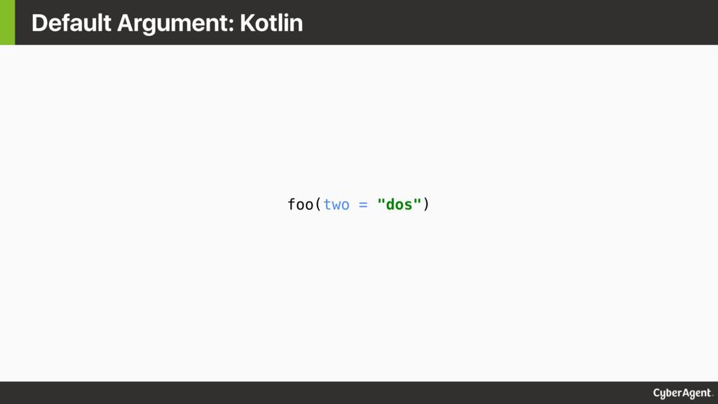 """foo(two = """"dos"""") Default Argument: Kotlin"""