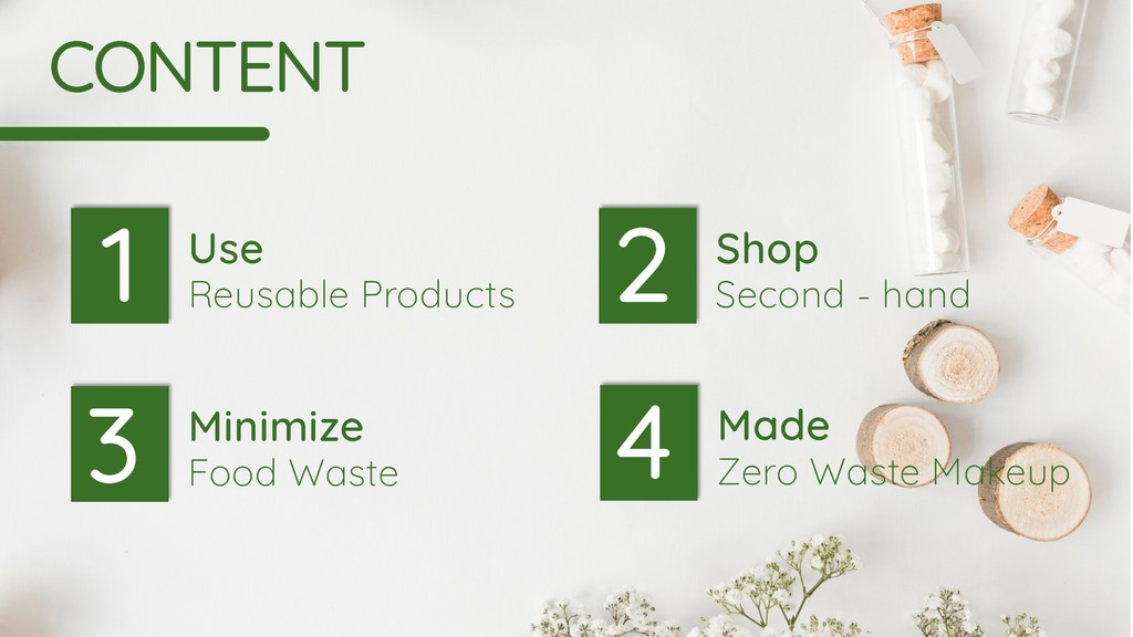 CONTENT 1 Use Reusable Products 3 Minimize Food...