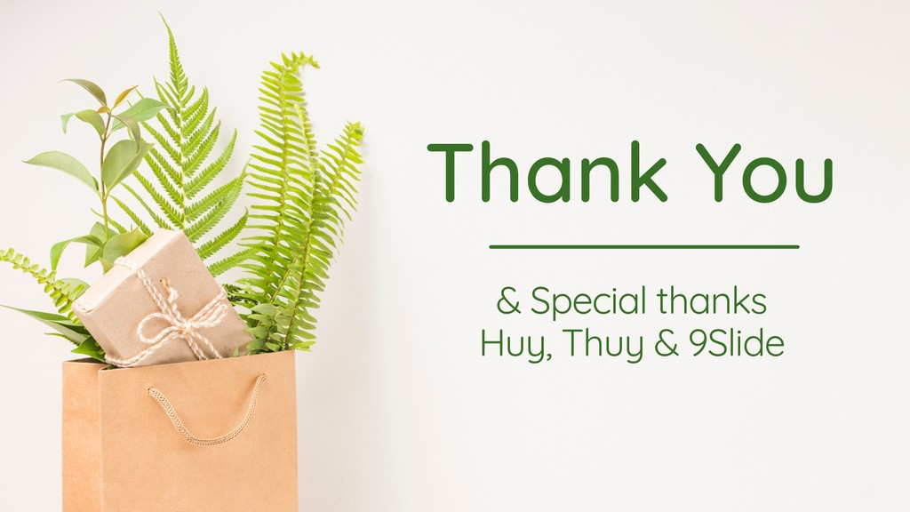 Thank You & Special thanks Huy, Thuy & 9Slide