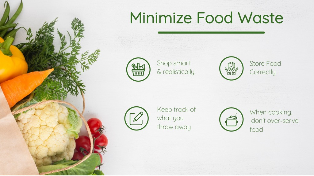 Minimize Food Waste When cooking, don't over-se...