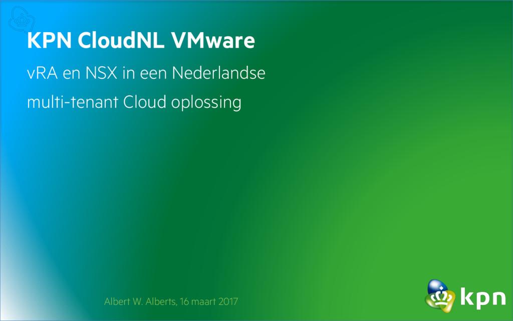 KPN CloudNL VMware vRA en NSX in een Nederlands...