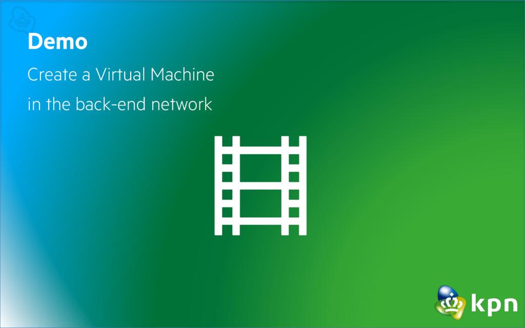 Demo Create a Virtual Machine in the back-end n...