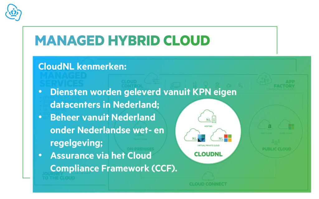 CloudNL kenmerken: • Diensten worden geleverd v...