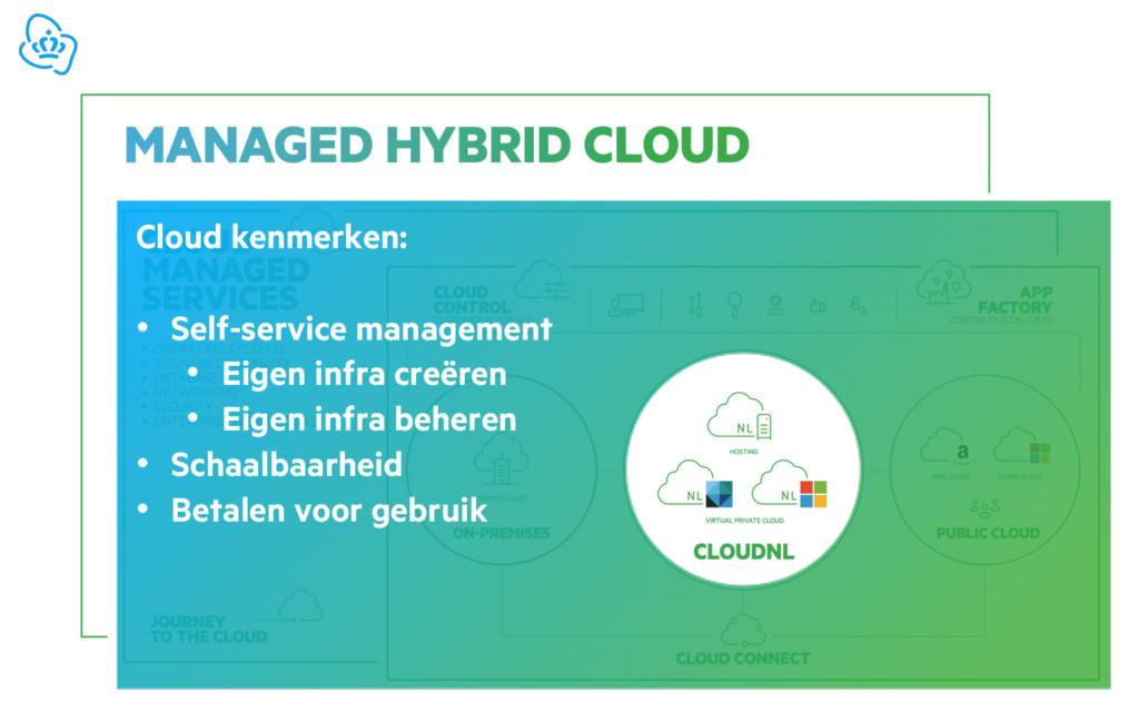 Cloud kenmerken: • Self-service management • Ei...