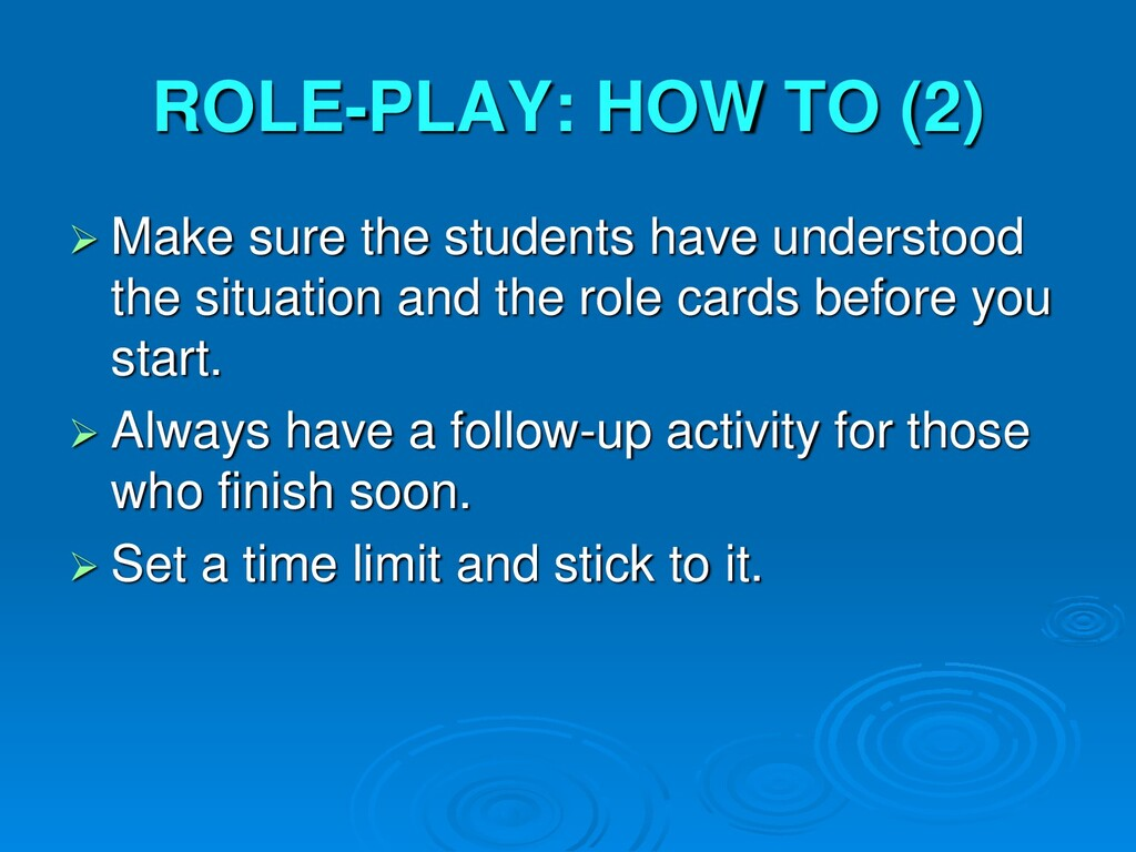 ROLE-PLAY: HOW TO (2)  Make sure the students ...