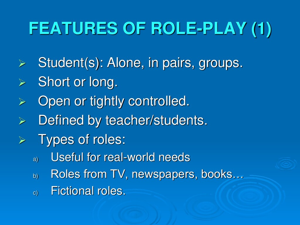 FEATURES OF ROLE-PLAY (1)  Student(s): Alone, ...