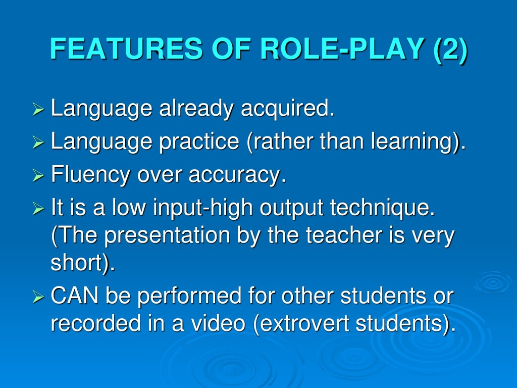 FEATURES OF ROLE-PLAY (2)  Language already ac...