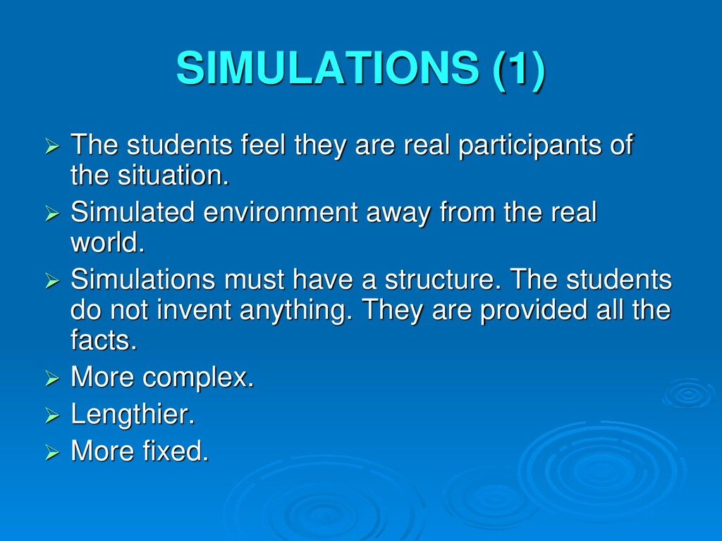 SIMULATIONS (1)  The students feel they are re...