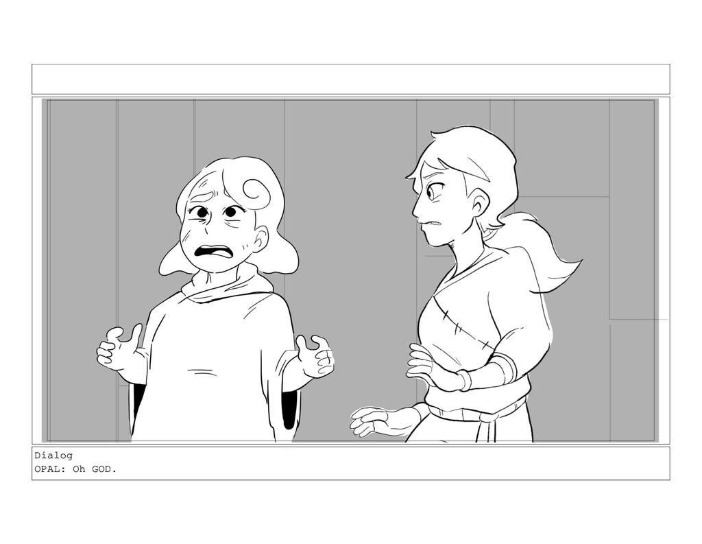 Dialog OPAL: Oh GOD.