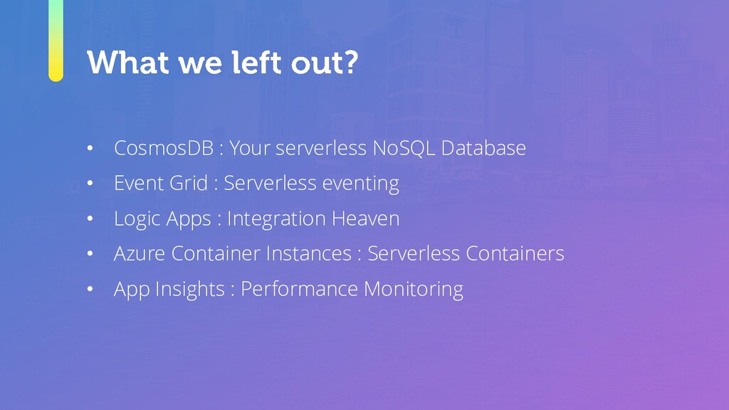 • CosmosDB : Your serverless NoSQL Database • E...