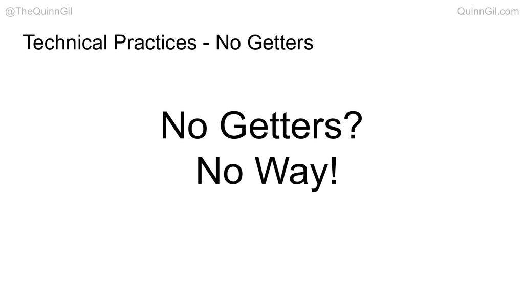 Technical Practices - No Getters No Getters? No...