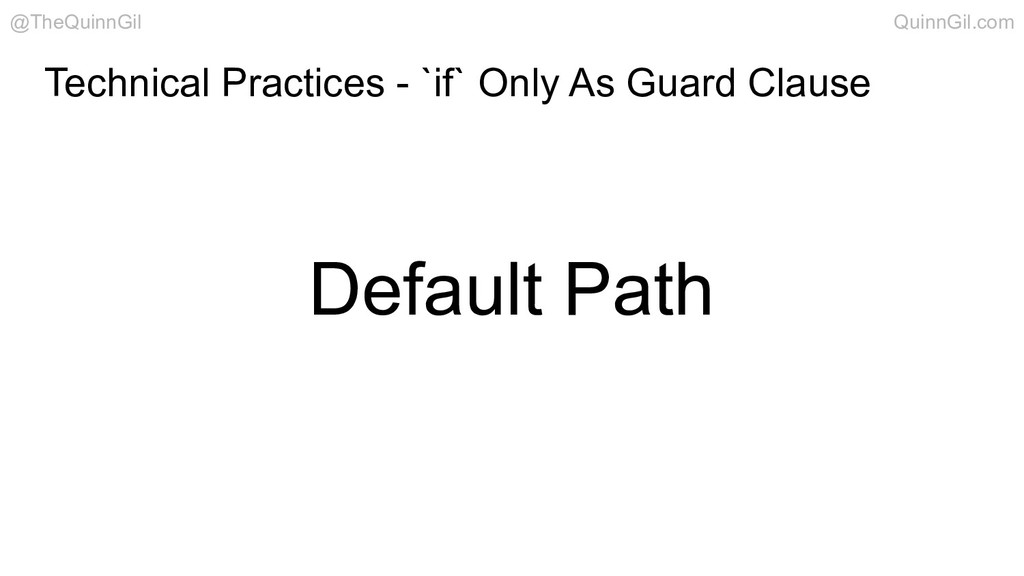 Technical Practices - `if` Only As Guard Clause...