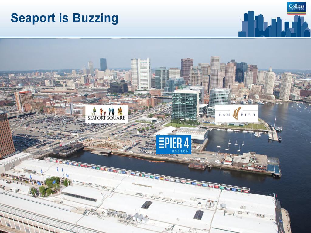 Seaport is Buzzing