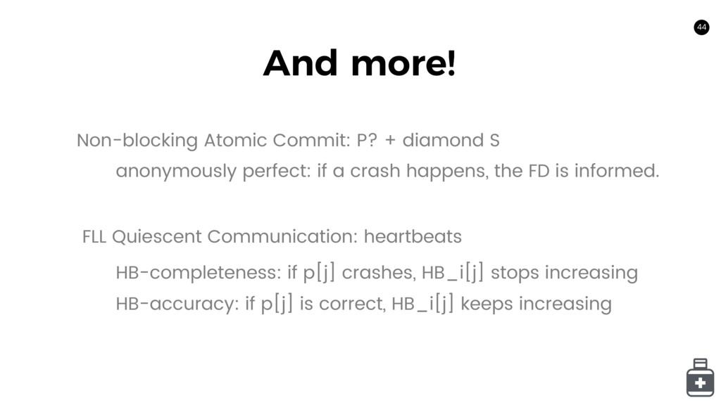 44 Non-blocking Atomic Commit: P? + diamond S 4...