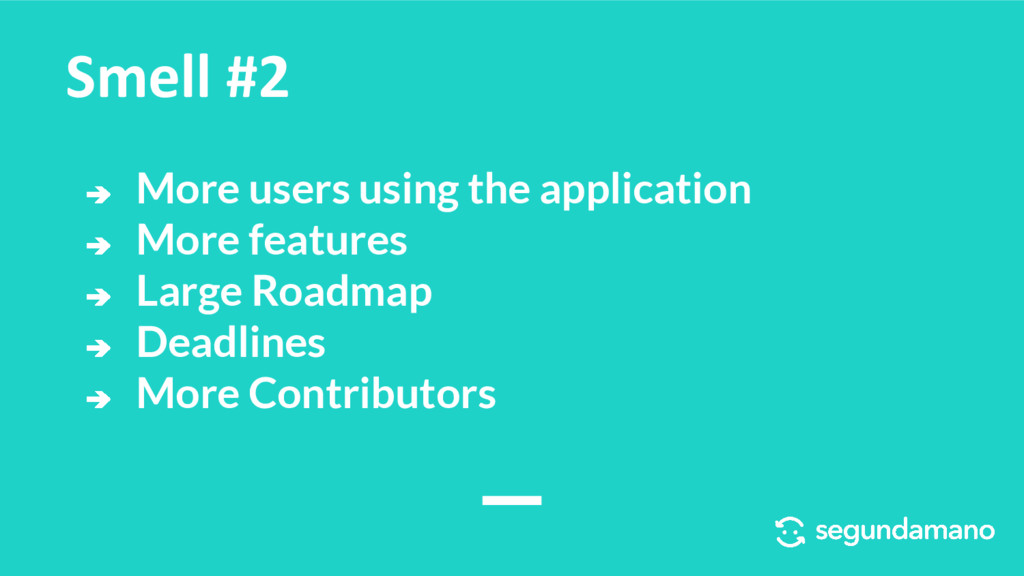 ➔ More users using the application ➔ More featu...