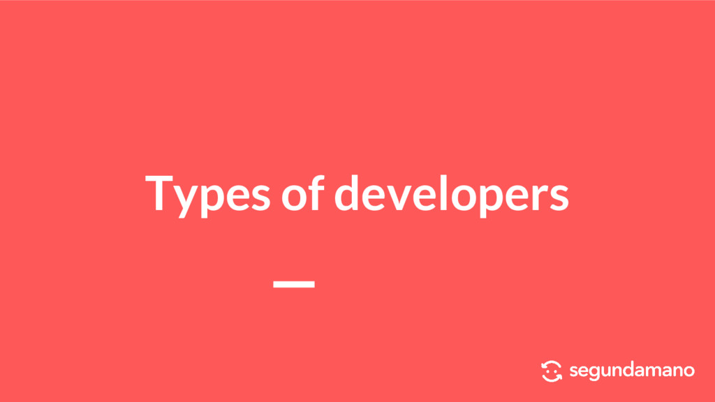 Types of developers