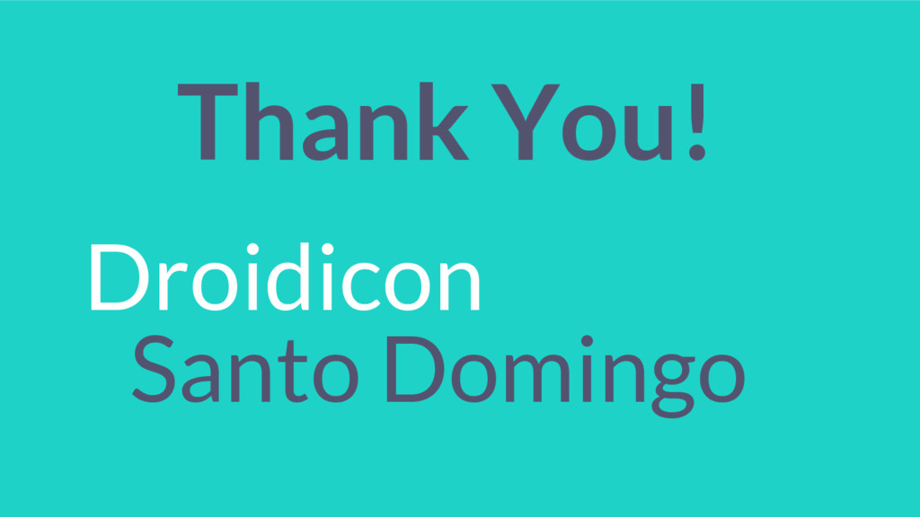 Thank You! Droidicon Santo Domingo
