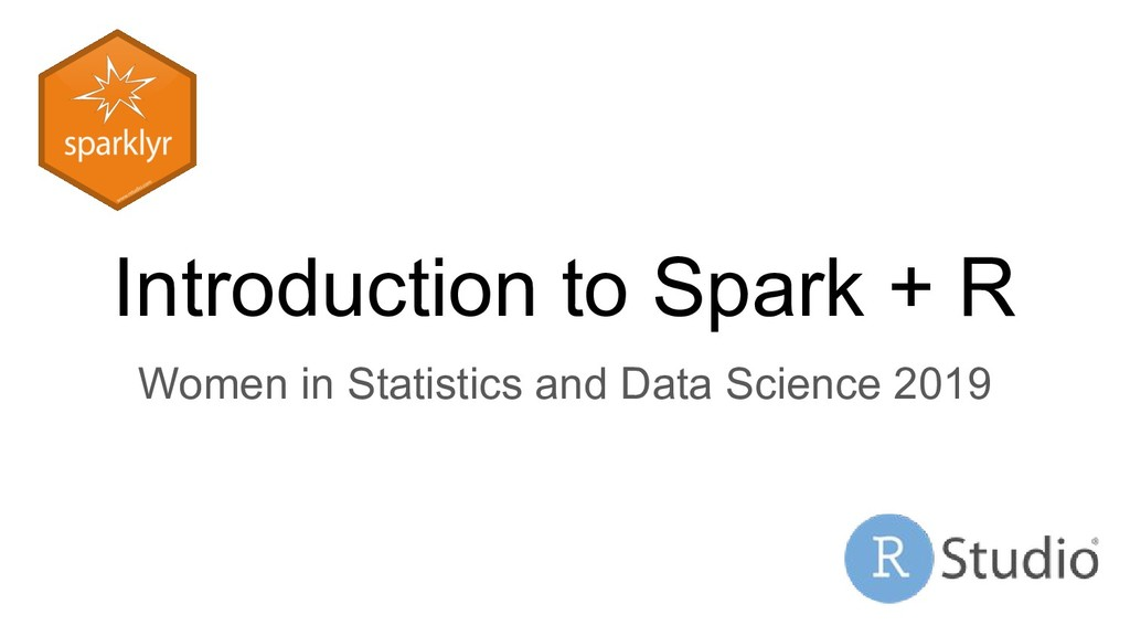 Introduction to Spark + R Women in Statistics a...